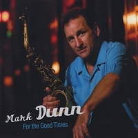 "Cover of the CD, ""For The Good Times,"" by Mark Dunn"